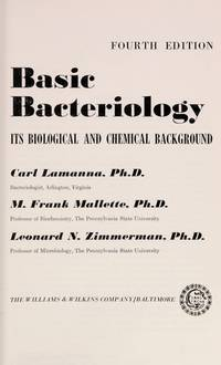 Basic bacteriology; its biological and chemical background by Carl Lamanna - Hardcover - 1973 - from Ergodebooks (SKU: SONG0683048546)