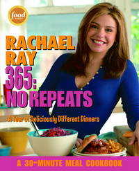 Rachael Ray 365 : No Repeats; A Year Of Deliciously Different Dinners