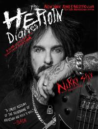 image of The Heroin Diaries: A Year in the Life of a Shattered Rock Star - Tenth Anniversary Edition