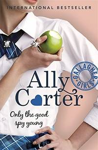 GALLAGHER GIRLS: 4: ONLY THE GOOD SPY YOUNG