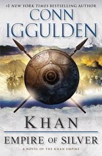 image of Khan: Empire of Silver: A Novel of the Khan Empire (Conqueror Series)
