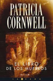 EL LIBRO DE LOS MUERTOS: 15º VOLUMEN: SERIE KAY SCARPETTA (LA TRAMA) (Spanish Edition)