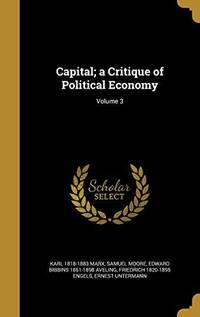 image of Capital; A Critique of Political Economy; Volume 3