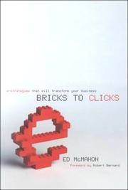Bricks to Clicks : E-Strategies That Will Transform Your Business