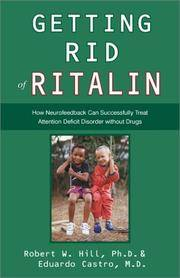 Getting Rid of Ritalin: How Neurofeedback Can Successfully Treat Attention Deficit Disorder...