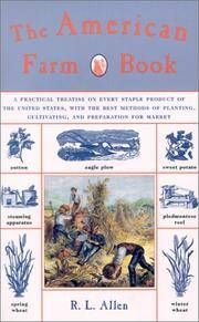 image of The American Farm Book: A Practical Treatise on Every Staple Product of the United States, with the Best Methods of Planting, Cultivating, and Preparation for Market