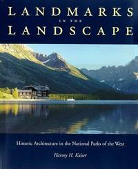 Landmarks in the Landscape Historic Architecture in the National Parks of the West