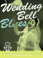 Wedding Bell Blues: 100 Years of Our Great Romance with Marriage