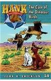 The Case of the Dinosaur Birds (Hank the Cowdog (Quality))