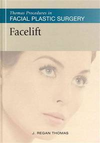 FACELIFT (THOMAS PROCEDURES IN FACIAL PLASTIC SURGERY)