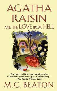 image of Agatha Raisin and the Love from Hell: An Agatha Raisin Mystery (Agatha Raisin Mysteries)