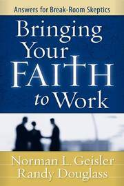 image of Bringing Your Faith to Work: Answers for Break-Room Skeptics