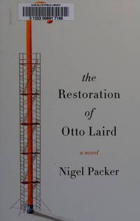 The Restoration of Otto Laird: A Novel by  Nigel Packer - Hardcover - 2015-11-24 - from TangledWebMysteries (SKU: 108372)