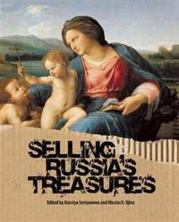 Selling Russia's Treasures: The Soviet Trade in Nationalized Art, 1917 1938 by  Nicolas V  Natalya & Iljine - Hardcover - 2013 - from Colin Martin Art  Books (SKU: 093621)