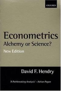 Econometrics: Alchemy or Science? Essays in Econometric Methodology