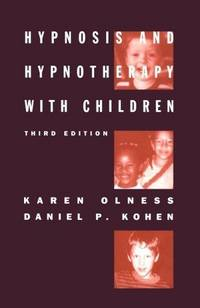 Hypnosis and Hypnotherapy with Children. 3rd ed.