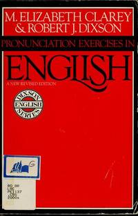 Pronunciation Exercises In English, a New Revised Edition by Clarey