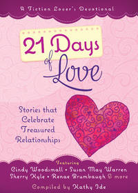 21 Days of Love: Stories That Celebrate Treasured Relationships (A Fiction...