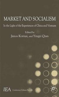 Market and Socialism : In the Light of the Experiences of China and Vietnam