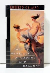 The Marriage of Cadmus & Harmony by  Roberto Calasso - First Edition - 1993 - from abookshop and Biblio.com