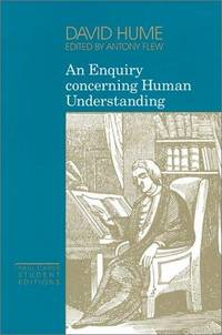 An Enquiry Concerning Human Understanding - An Treatise Of Human Nature - [Paul Carus Student Editions]