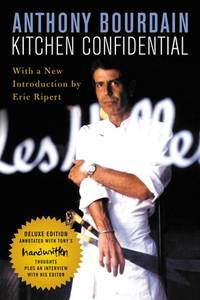 Kitchen Confidential Deluxe Edition: Adventures in the Culinary Underbelly by Bourdain, Anthony