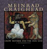 Meinrad Craighead: Crow Mother and the Dog God -- A Retrospective