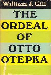 The Ordeal of Otto Otepka William J. Gill