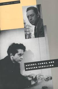 Arendt, Camus, and Modern Rebellion