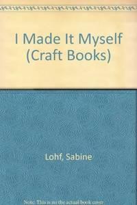 I Made It Myself (Craft Books)