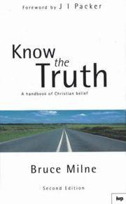 Know the Truth: A Handbook of Christian Belief (Second Edition) (Hardcover)