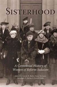 Sisterhood: A Centennial History of Women of Reform Judaism