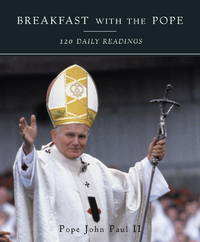 Breakfast with the Pope: 120 Daily Readings