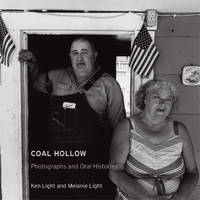 Coal Hollow: Photographs and Oral Histories (Series in Contemporary Photography, Vol. 4)