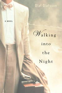 Walking into the Night: A Novel