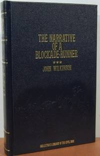Narrative of a Blockade Runner (Collector's Library of the Civil War) by John Wilkinson - 1st - 1984 - from First Landing Books & Art and Biblio.co.uk