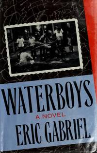 Waterboys by  Eric Gabriel - First Edition - 1989-05-01 - from Robinson Street Books, IOBA (SKU: LOWER51AM3601)