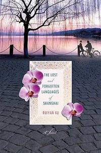 The Lost and Forgotten Languages of Shanghai: A Novel