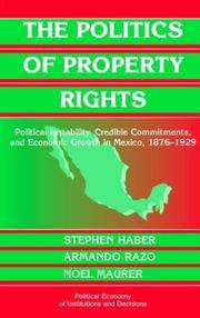 The Politics of Property Rights: Political Instability, Credible Commitments, and Economic Growth...