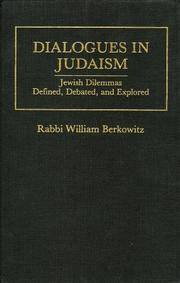 Dialogues in Judaism: Jewish Dilemmas Defined, Debated, and Explored