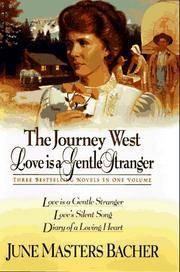 Journey West: Love is a Gentle Stranger