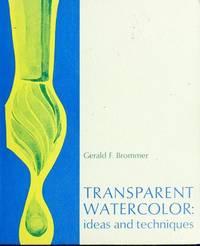 Transparent Watercolor: Ideas and Techniques