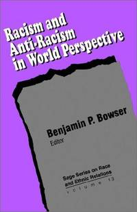 Racism and Anti-Racism in World Perspective (SAGE Series on Race and Ethnic Relations)