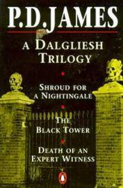 A Dalgliesh Trilogy: Shroud for a Nightingale, The Black Tower and Death of an Expert Witness