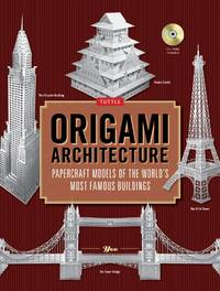 Origami Architecture: Papercraft Models of the World's Most Famous Buildings: Origami Book...
