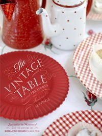 The Vintage Table  Personal Treasures and Standout Settings