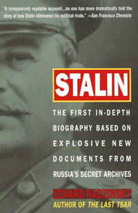 Stalin: The First In-depth Biography Based on Explosive New Documents from Russia's Secret...