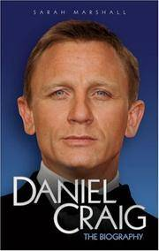 Daniel Craig: The Biography by Sarah Marshall - Hardcover - 09/03/2007 - from Greener Books Ltd and Biblio.com