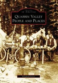 QUABBIN VALLEY PEOPLE AND PLACES - IMAGES OF AMERICA