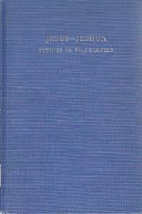 Jesus-Jeshua, Studies in the Gospels